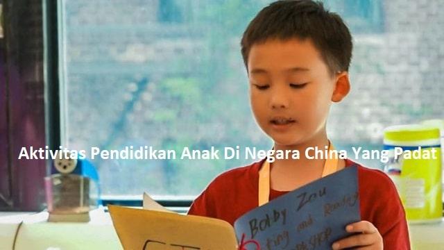 Aktivitas Pendidikan Anak Di Negara China Yang Padat